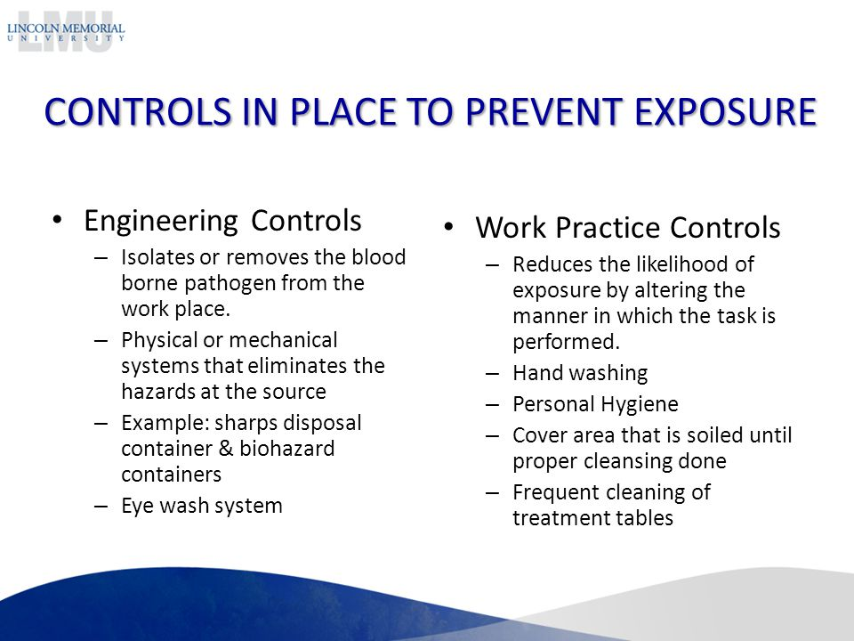 CONTROLS IN PLACE TO PREVENT EXPOSURE