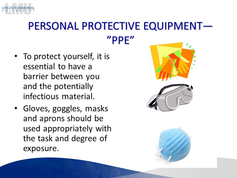 PERSONAL PROTECTIVE EQUIPMENT— PPE