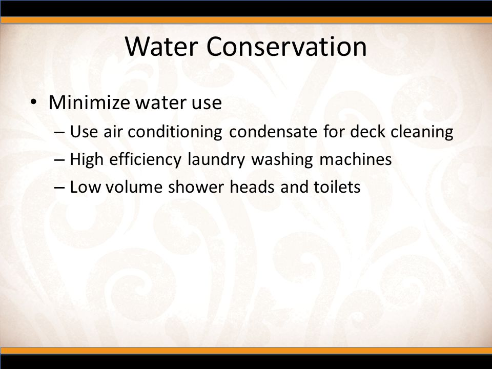 Water Conservation Minimize water use