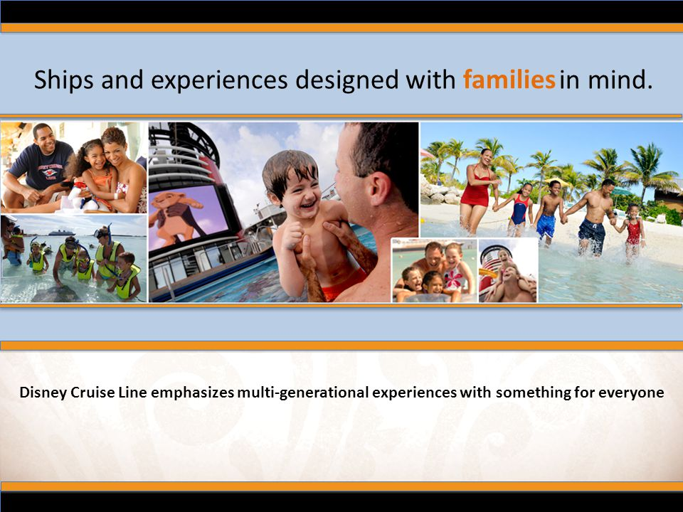 Ships and experiences designed with in mind. families