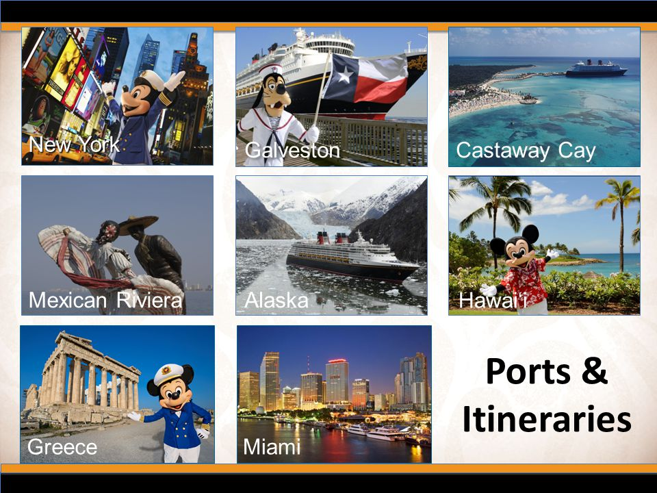 Ports & Itineraries New York Galveston Castaway Cay Mexican Riviera