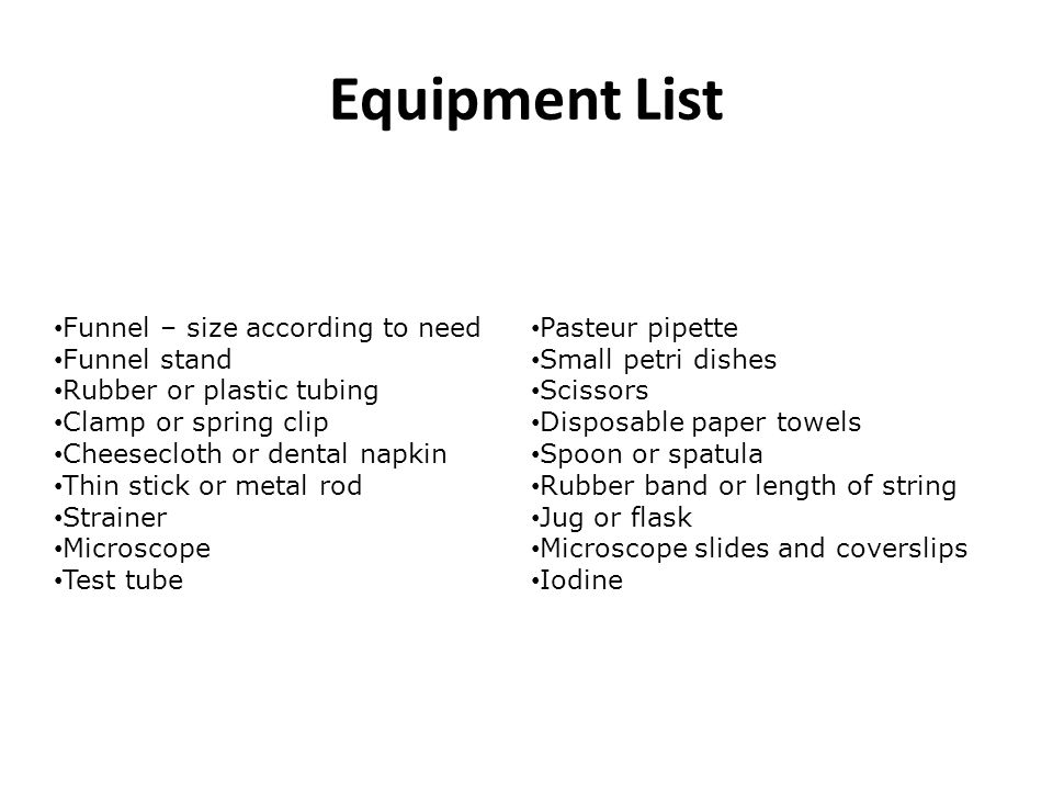 Equipment List Funnel – size according to need Funnel stand