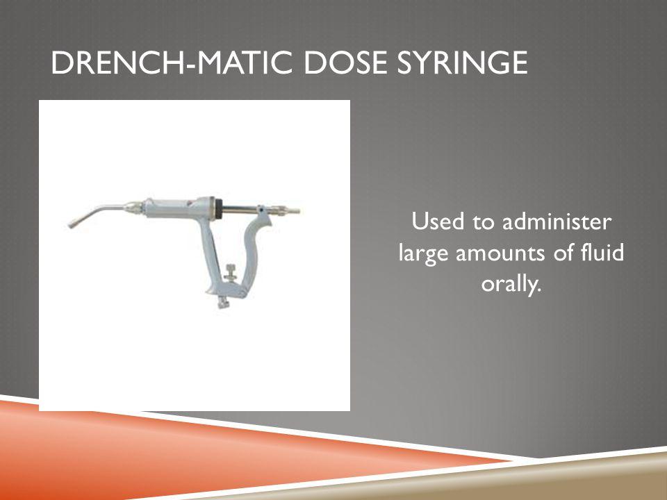 Drench-matic dose syringe