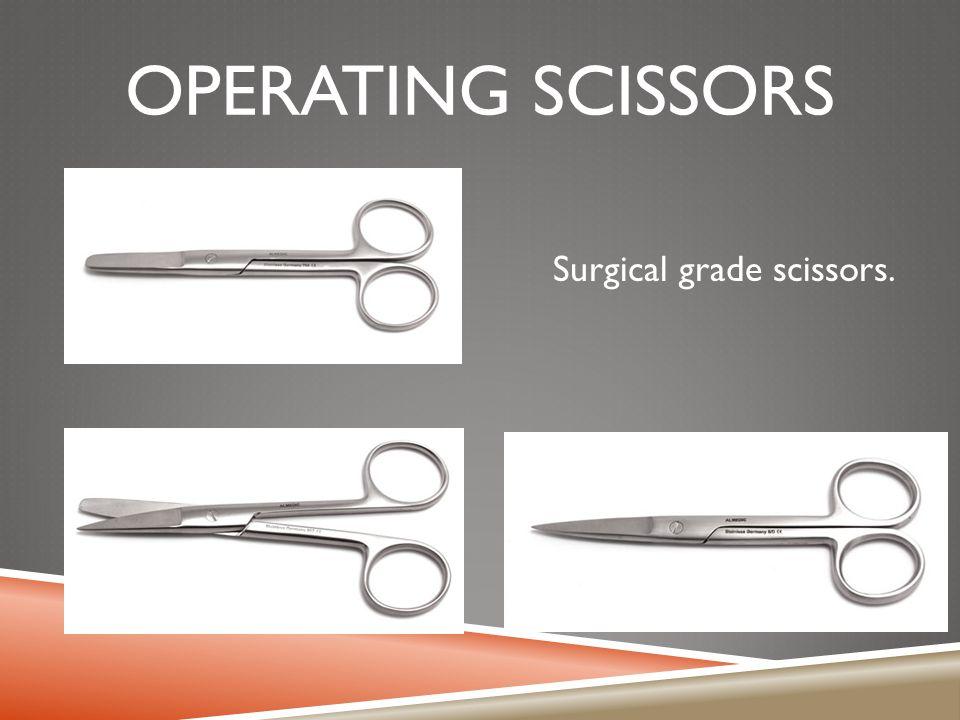 Surgical grade scissors.