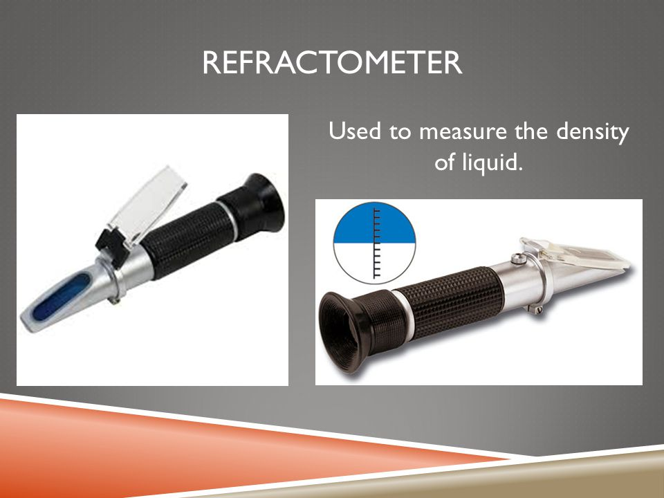 Used to measure the density of liquid.
