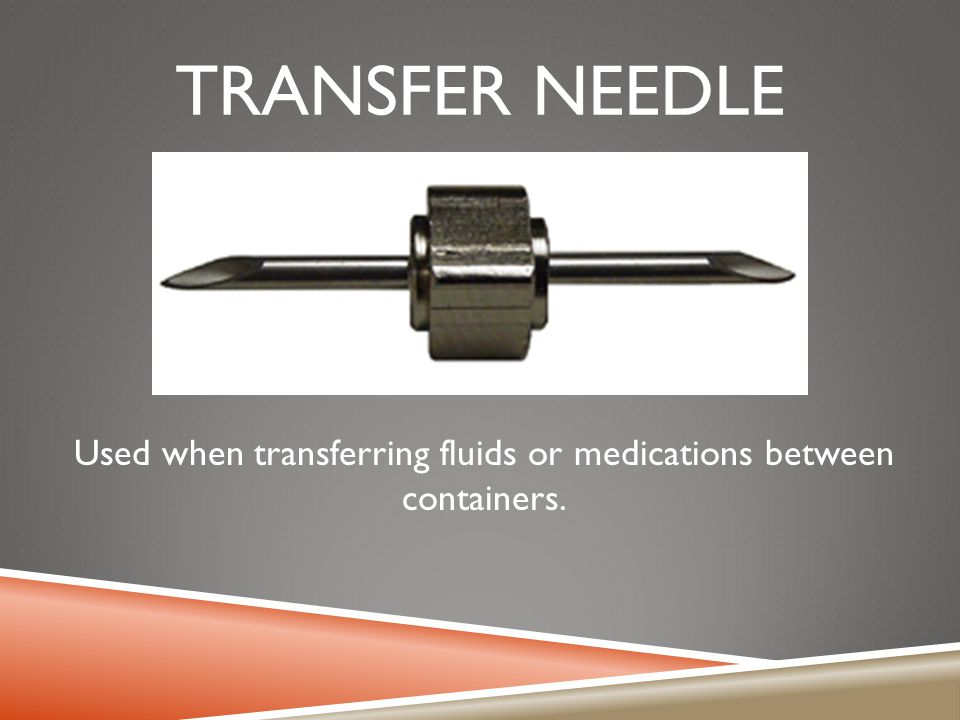 Used when transferring fluids or medications between containers.