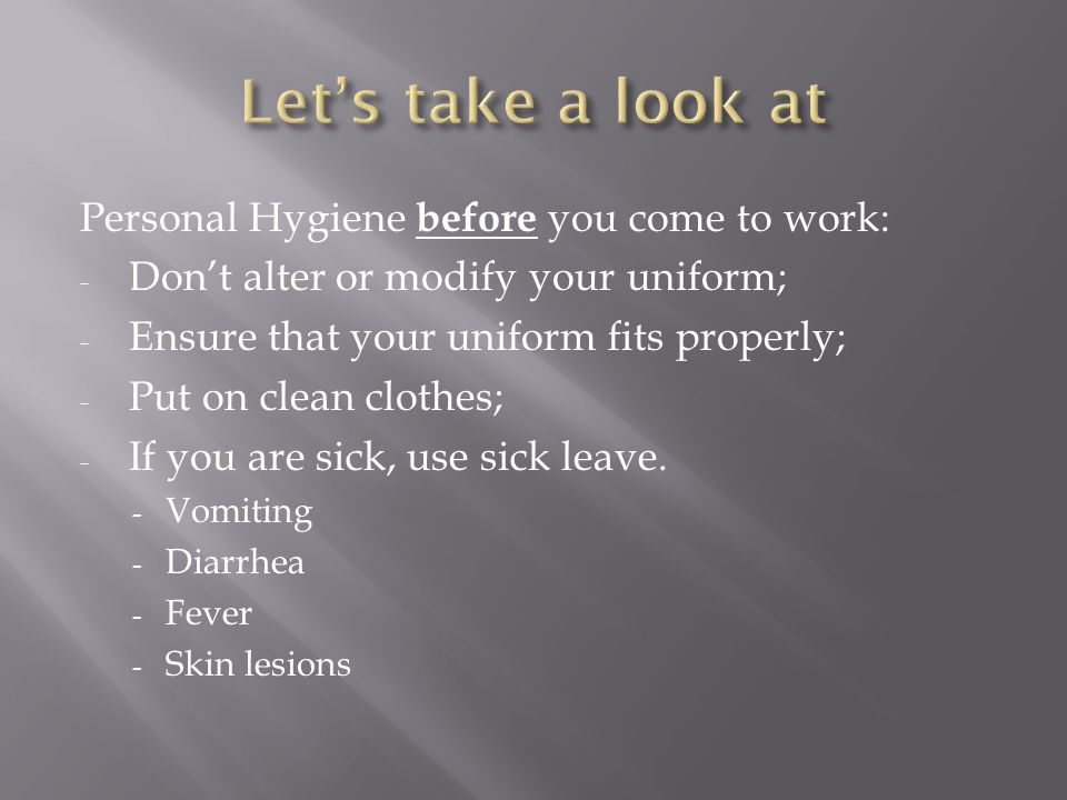 Let's take a look at Personal Hygiene before you come to work: