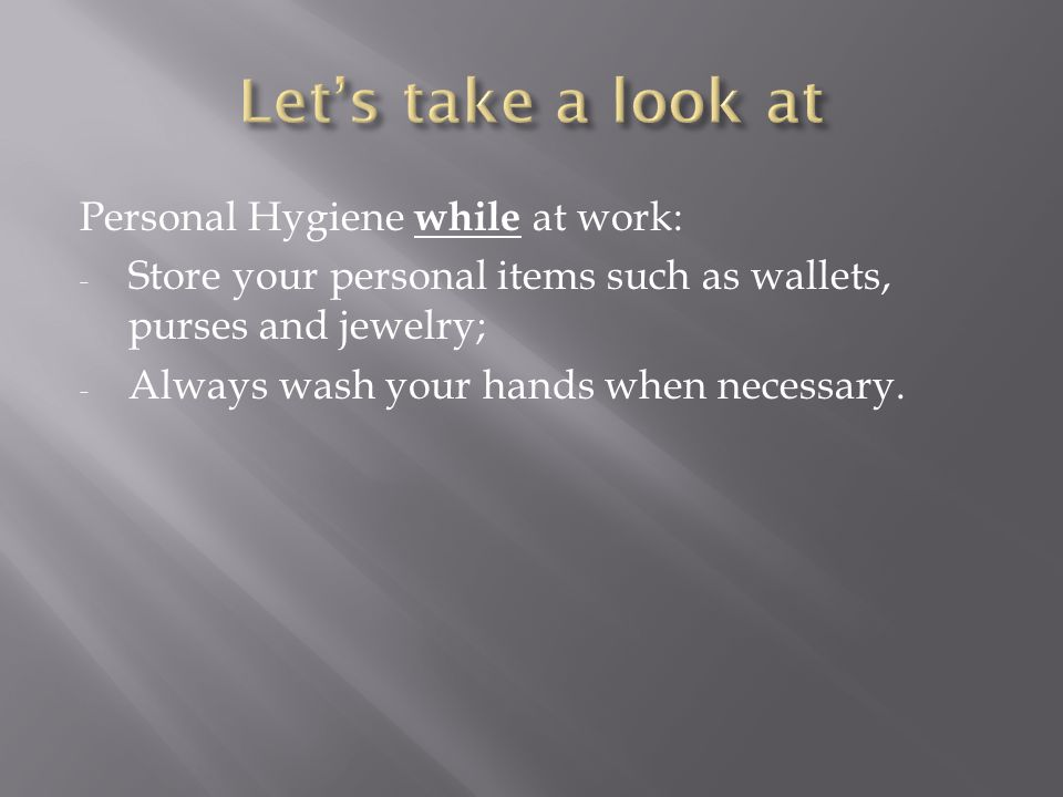 Let's take a look at Personal Hygiene while at work: