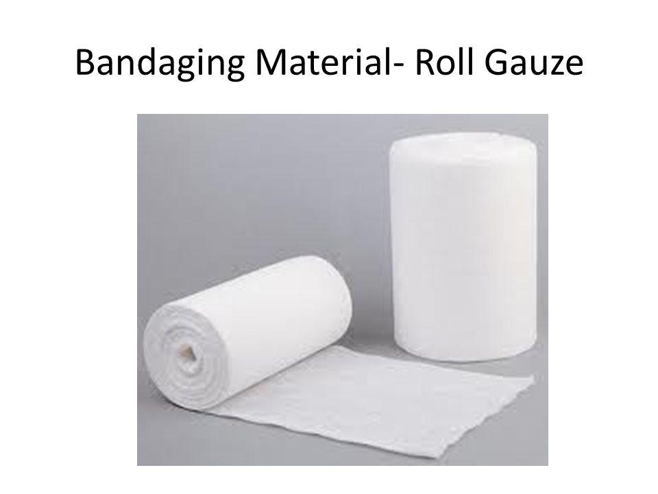 Bandaging Material- Roll Gauze