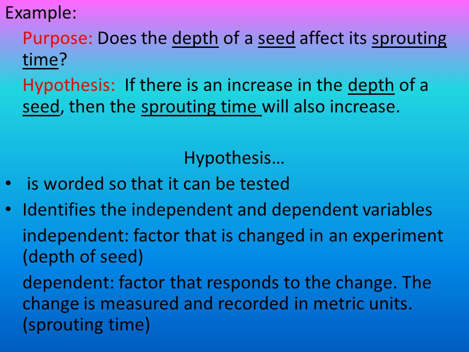 Example: Purpose: Does the depth of a seed affect its sprouting time