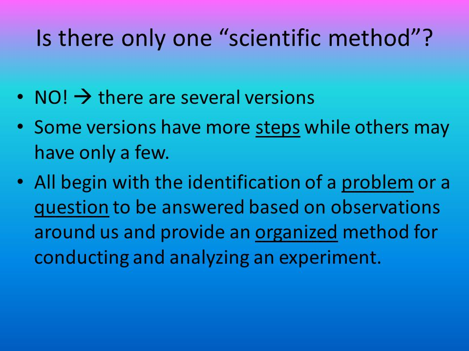 Is there only one scientific method