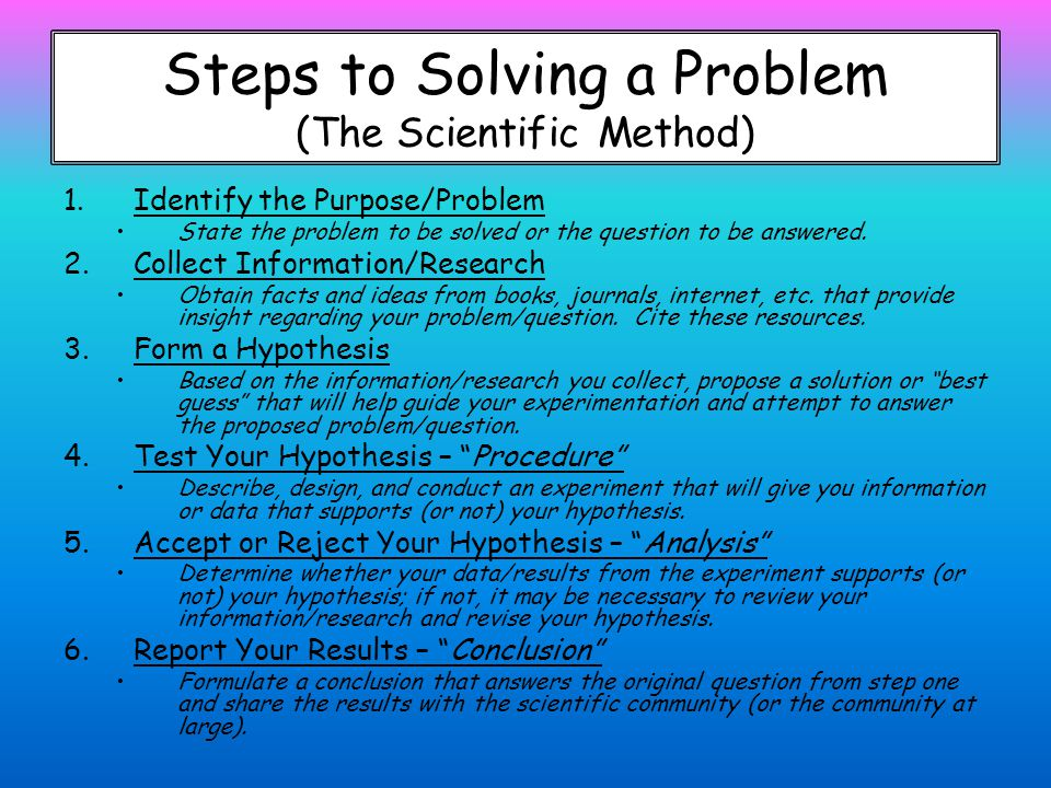 Steps to Solving a Problem (The Scientific Method)