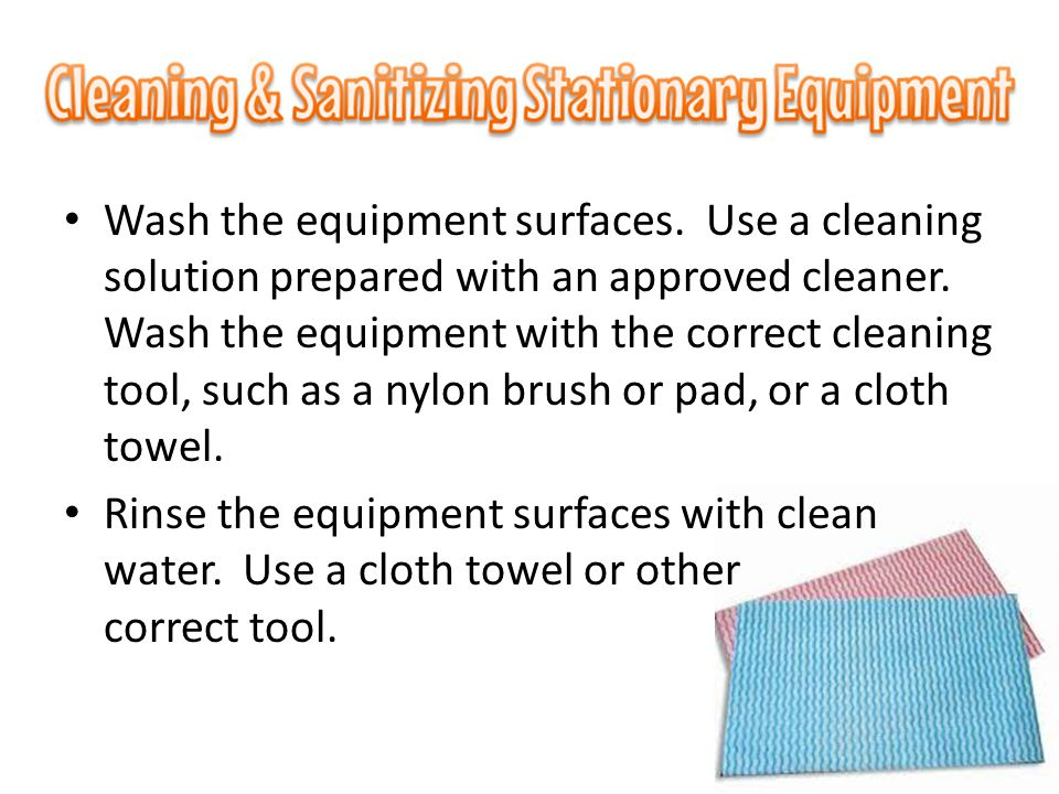 Wash the equipment surfaces
