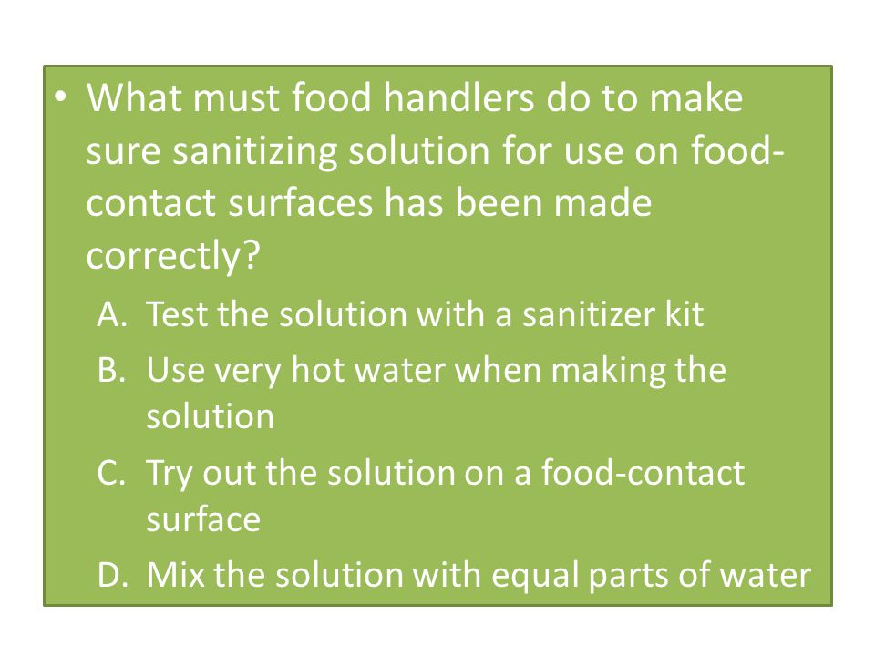 What must food handlers do to make sure sanitizing solution for use on food-contact surfaces has been made correctly