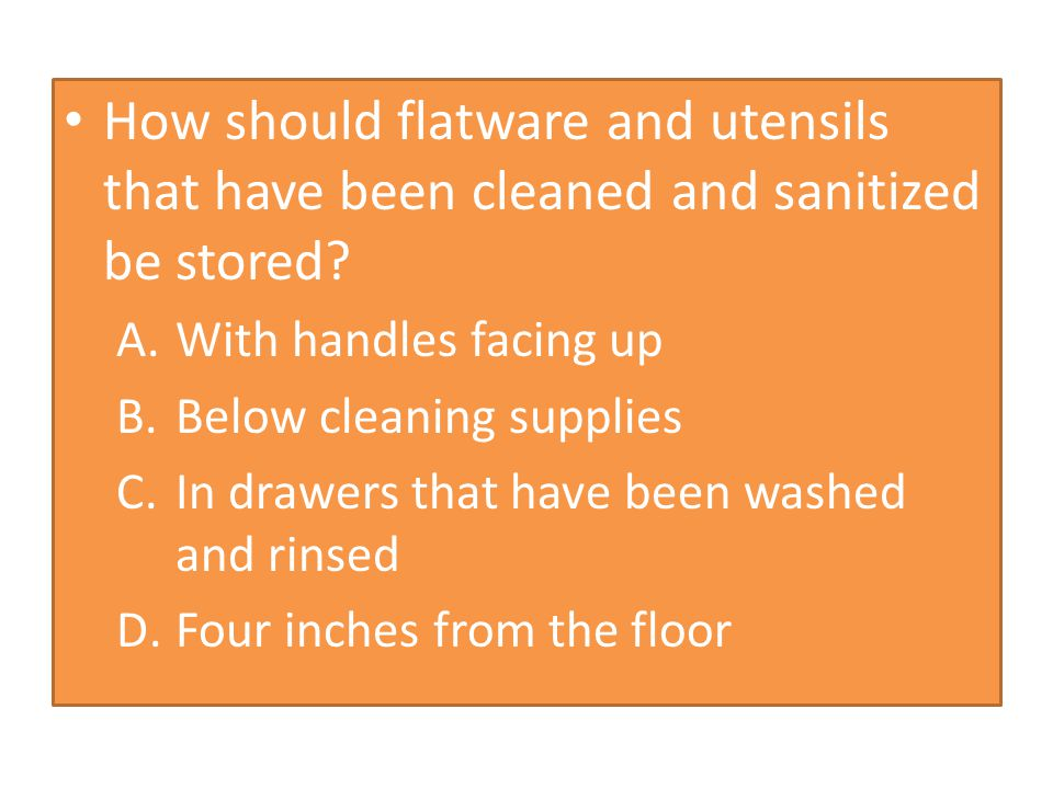 How should flatware and utensils that have been cleaned and sanitized be stored