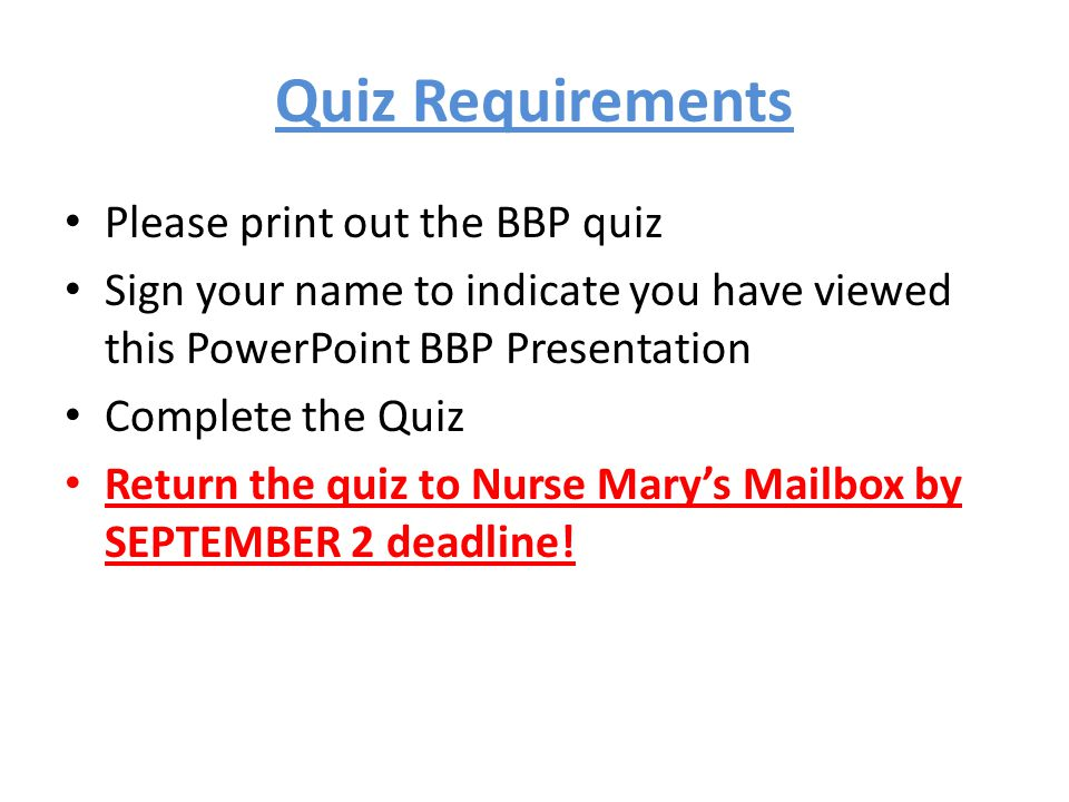 Quiz Requirements Please print out the BBP quiz