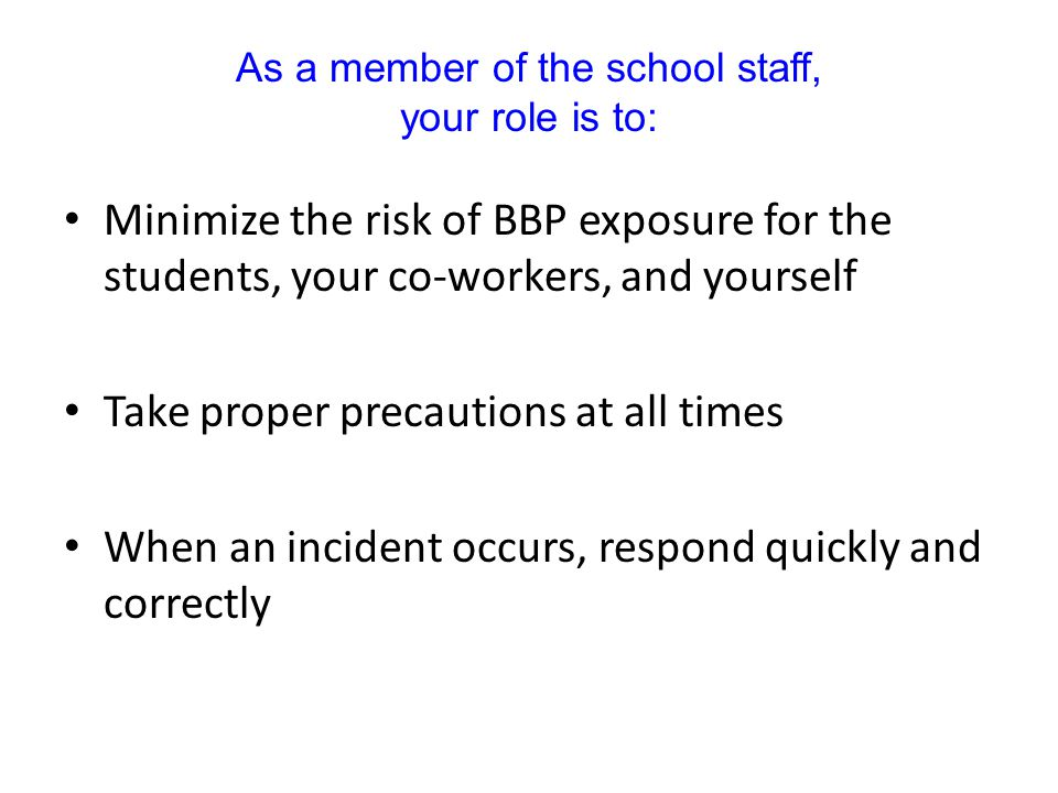 As a member of the school staff, your role is to:
