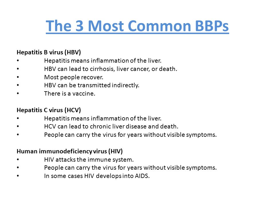 The 3 Most Common BBPs Hepatitis B virus (HBV)