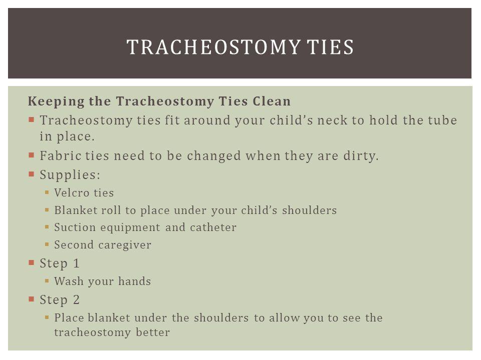 Tracheostomy ties Keeping the Tracheostomy Ties Clean