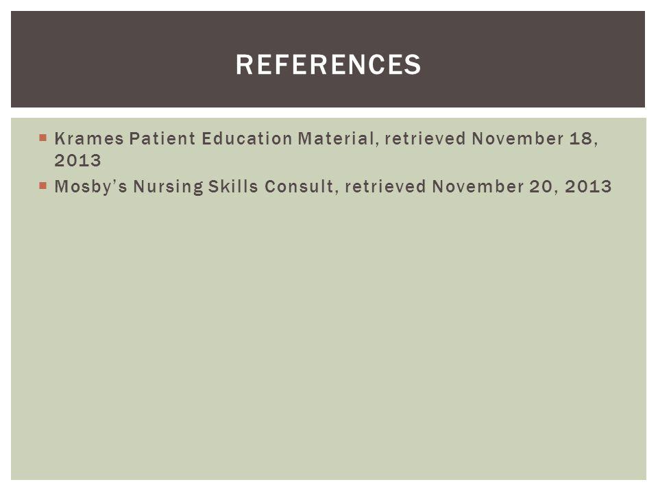 References Krames Patient Education Material, retrieved November 18, 2013.