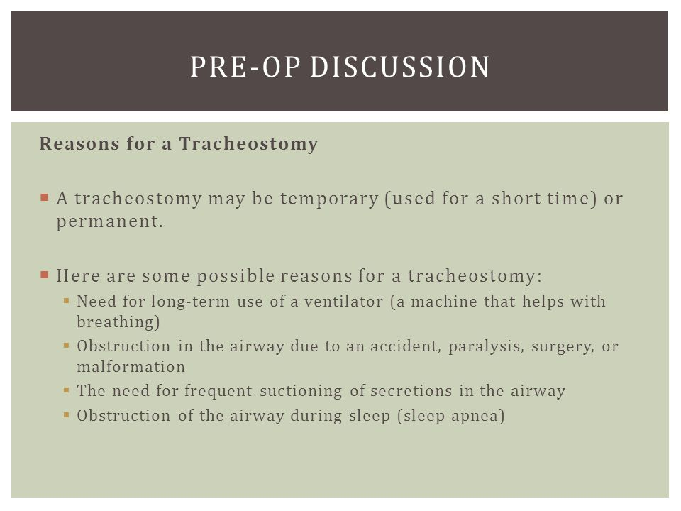 Pre-Op Discussion Reasons for a Tracheostomy