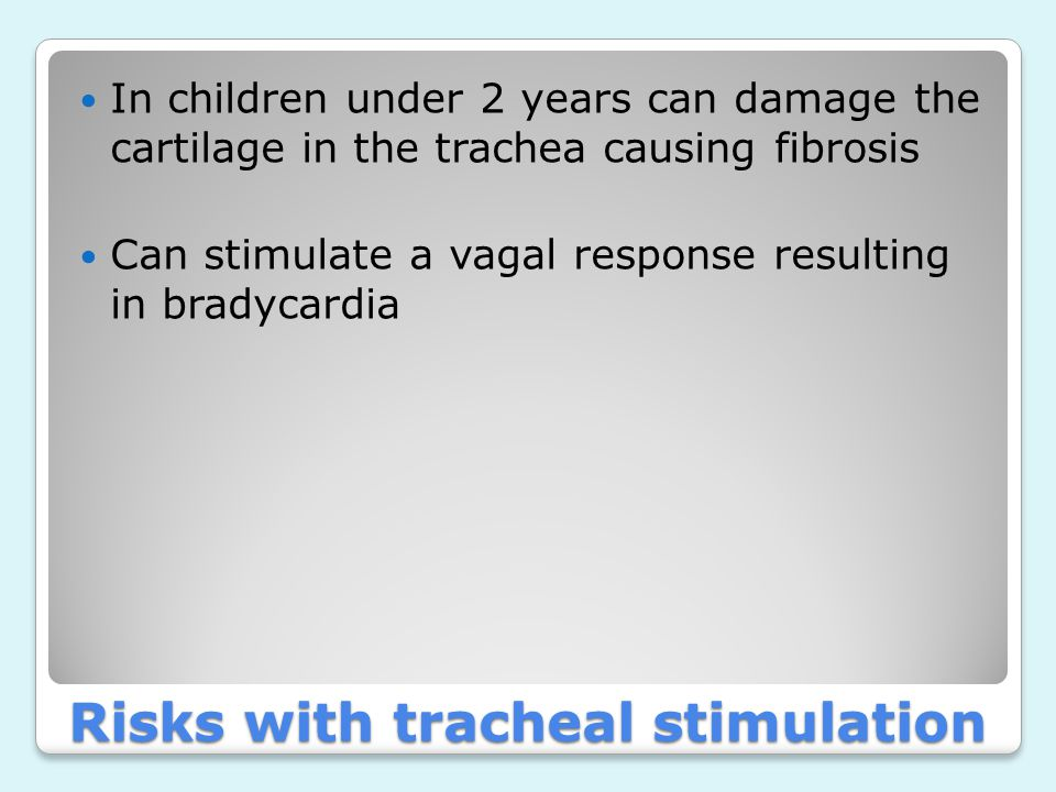 Risks with tracheal stimulation