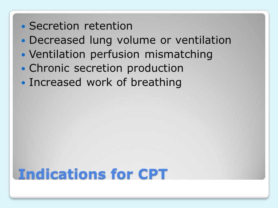 Indications for CPT Secretion retention