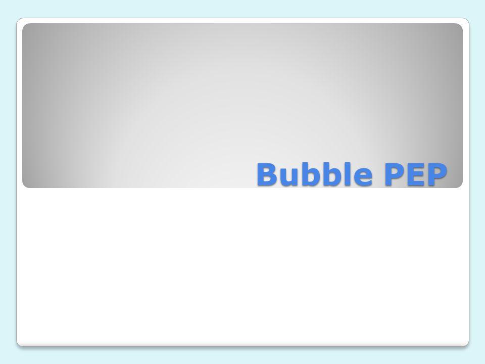 Bubble PEP