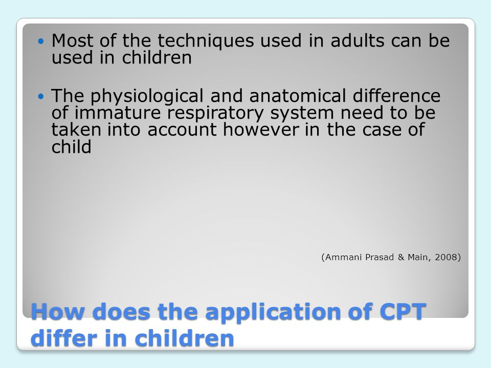 How does the application of CPT differ in children
