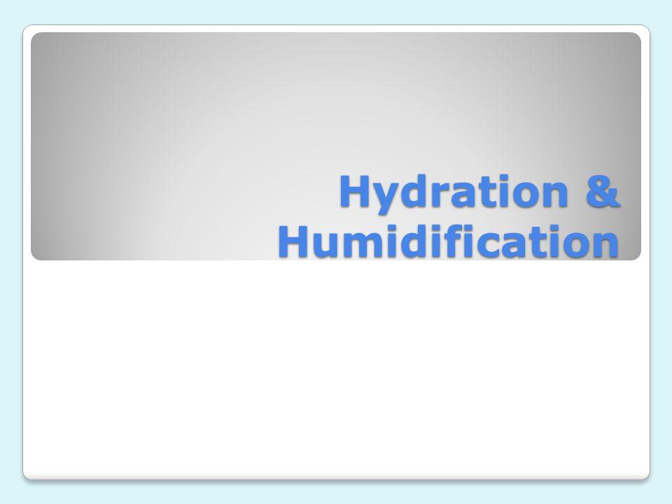 Hydration & Humidification