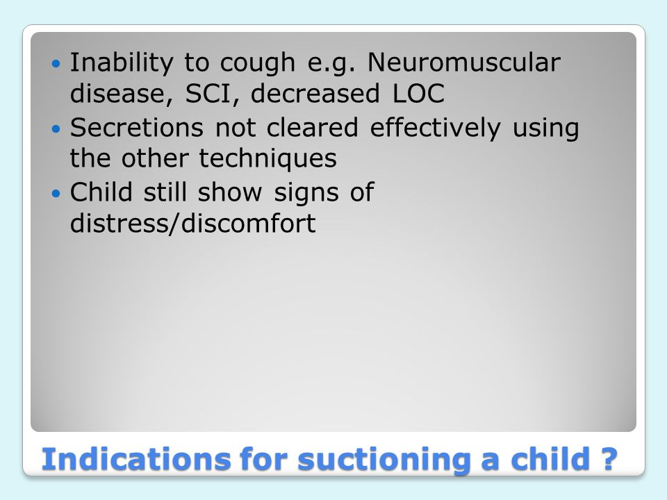 Indications for suctioning a child