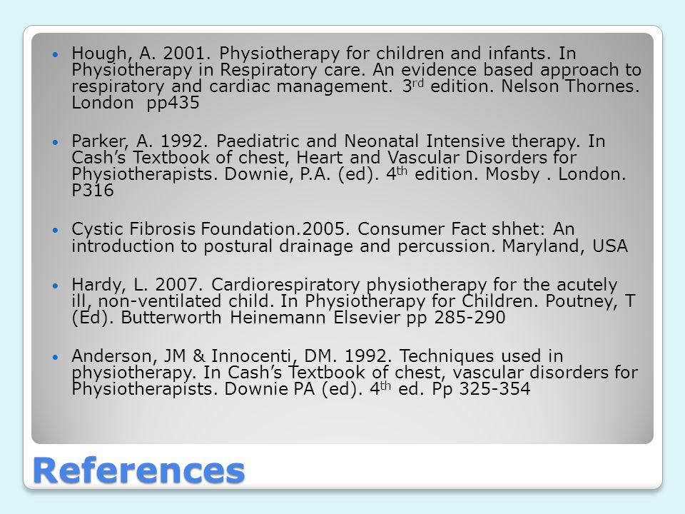 Hough, A. 2001. Physiotherapy for children and infants