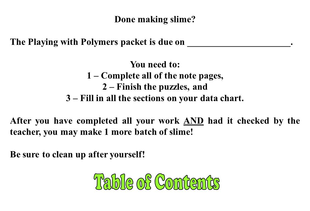 Table of Contents Done making slime