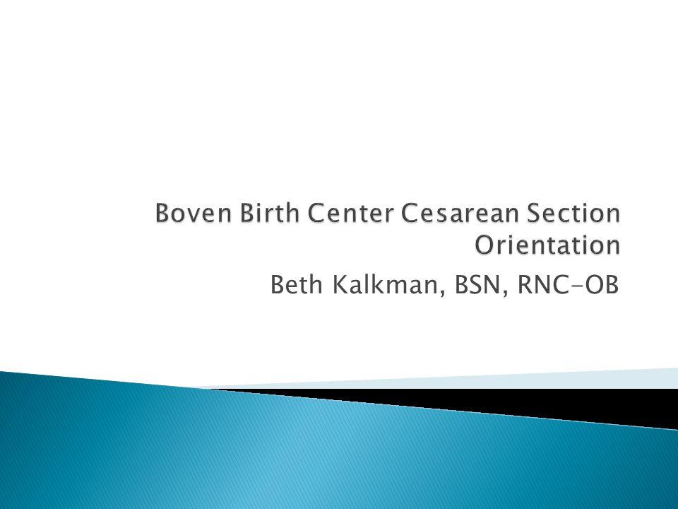 Boven Birth Center Cesarean Section Orientation