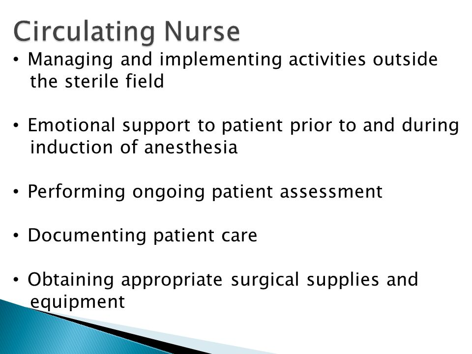 Circulating Nurse Managing and implementing activities outside