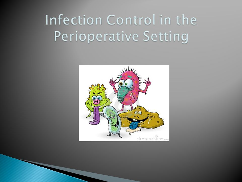 Infection Control in the Perioperative Setting