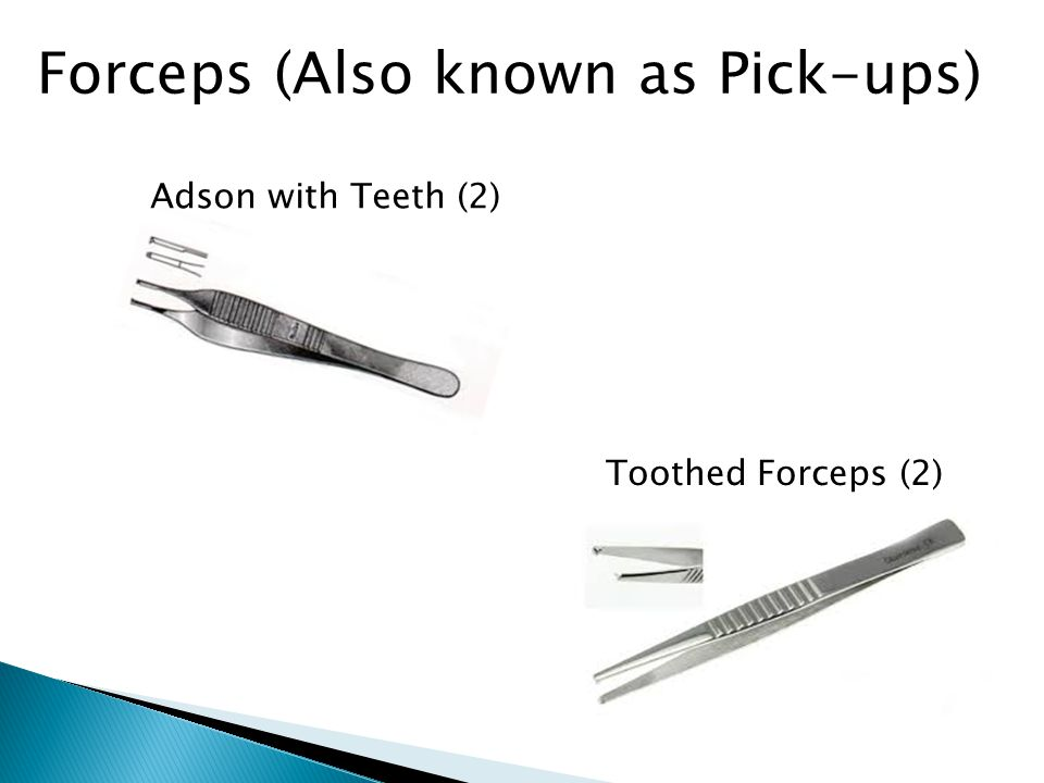 Forceps (Also known as Pick-ups)