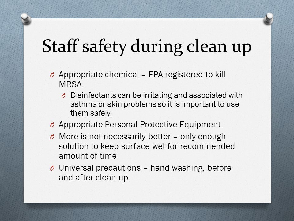 Staff safety during clean up