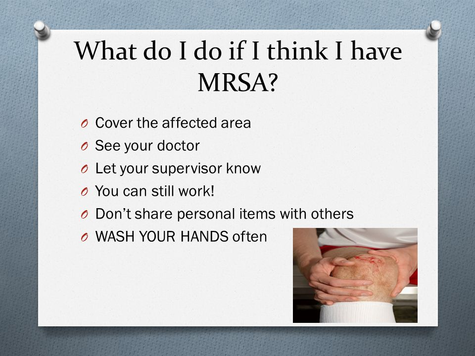 What do I do if I think I have MRSA