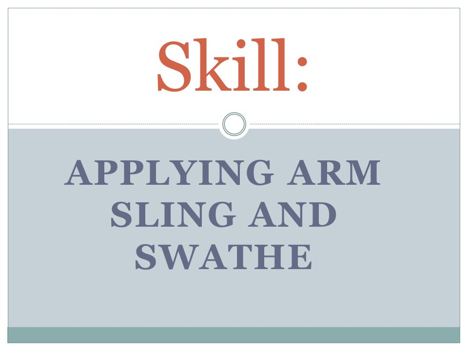 Applying Arm Sling and Swathe
