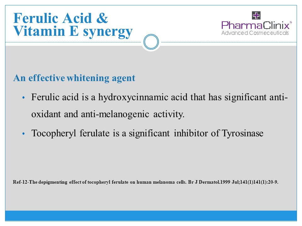 Ferulic Acid & Vitamin E synergy