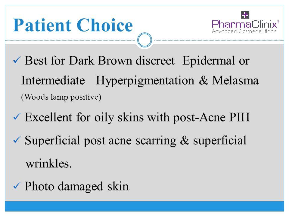Patient Choice Best for Dark Brown discreet Epidermal or Intermediate Hyperpigmentation & Melasma (Woods lamp positive)