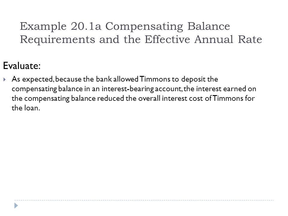 Example 20.1a Compensating Balance Requirements and the Effective Annual Rate