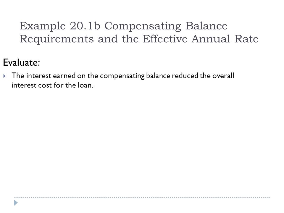 Example 20.1b Compensating Balance Requirements and the Effective Annual Rate