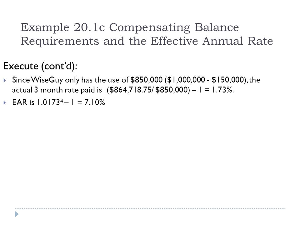Example 20.1c Compensating Balance Requirements and the Effective Annual Rate
