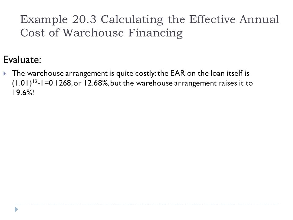 Example 20.3 Calculating the Effective Annual Cost of Warehouse Financing