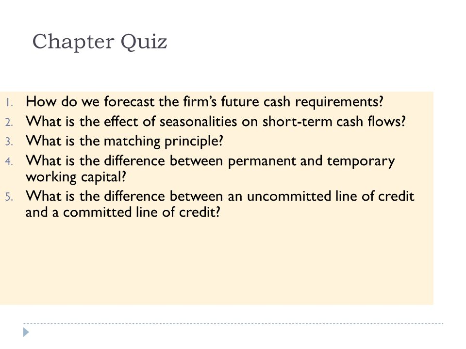 Chapter Quiz How do we forecast the firm's future cash requirements