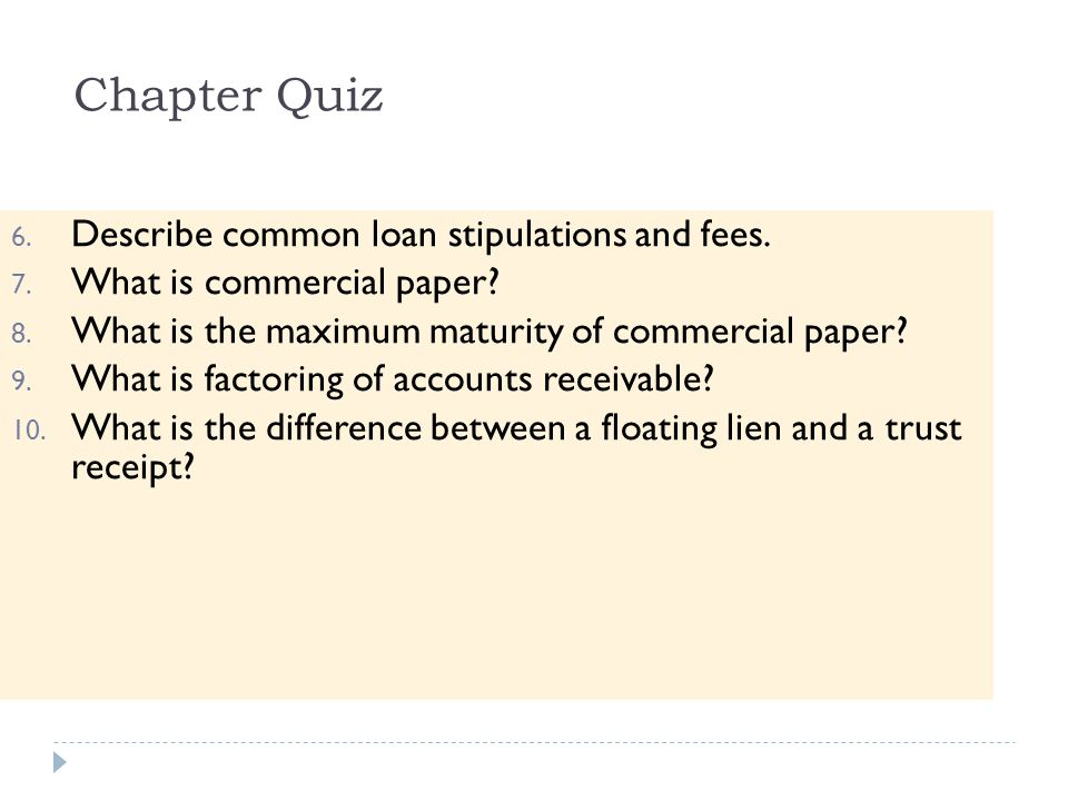 Chapter Quiz Describe common loan stipulations and fees.