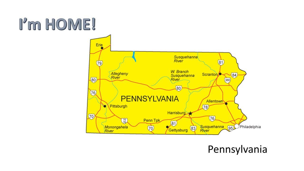 I'm HOME! Pennsylvania