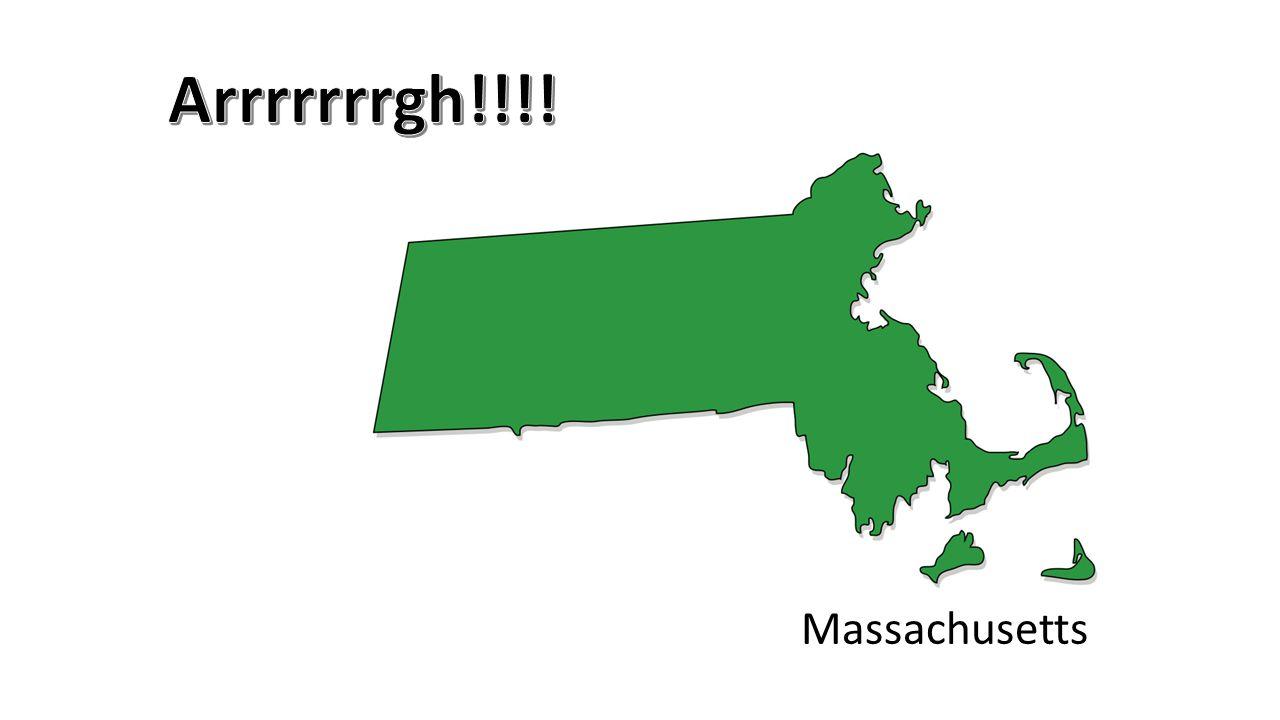 Arrrrrrrgh!!!! Massachusetts